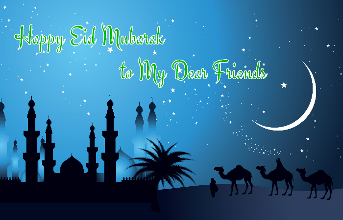 Happy Eid Mubarak To My Dear Friends